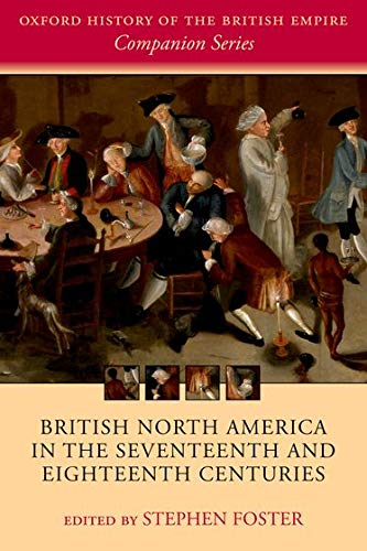9780198794653: British North America in the Seventeenth and Eighteenth Centuries (Oxford History of the British Empire Companion Series)