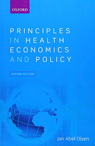 9780198794837: Principles in Health Economics and Policy