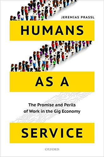 9780198797029: Humans as a Service: The Promise and Perils of Work in the Gig Economy