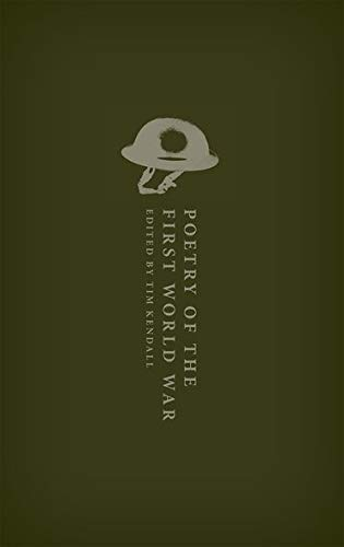 9780198797371: Poetry of the First World War: An Anthology (Oxford World's Classics Hardback Collection)
