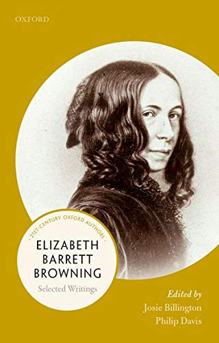 9780198797630: Elizabeth Barrett Browning: Selected Writings (21st Century Oxford Authors)