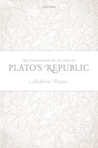 The Teleology of Action in Plato's Republic: Andrew Payne