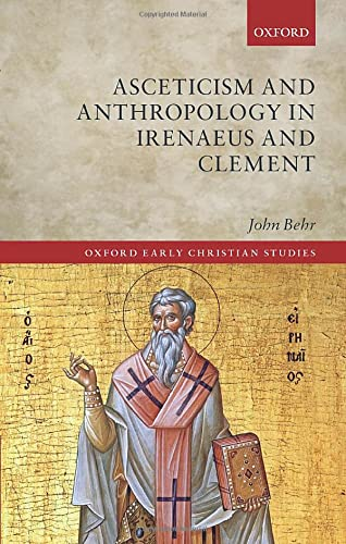 9780198800224: Asceticism and Anthropology in Irenaeus and Clement (Oxford Early Christian Studies)