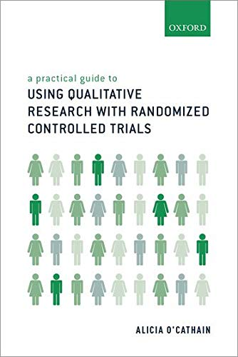 A Practical Guide to Using Qualitative Research with Randomized Controlled Trials: O'Cathain, ...