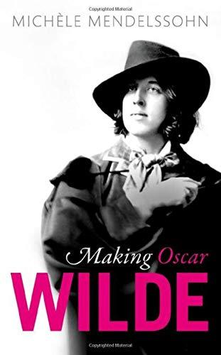 9780198802365: Making Oscar Wilde