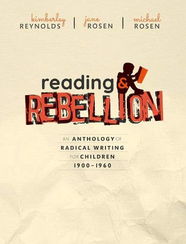9780198806189: Reading and Rebellion: An Anthology of Radical Writing for Children 1900-1960
