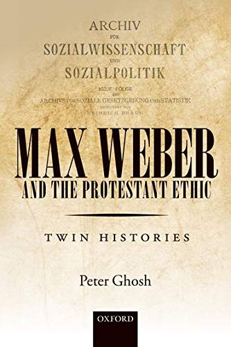 9780198807667: Max Weber and 'The Protestant Ethic': Twin Histories