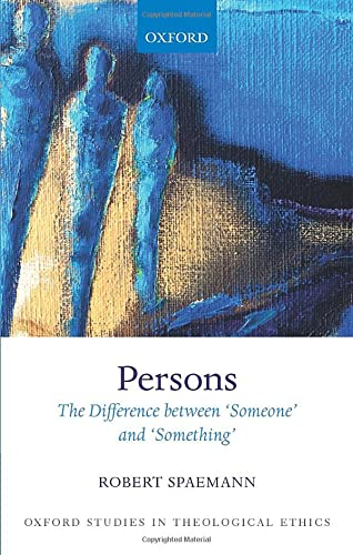 9780198808480: Persons: The Difference between `Someone' and `Something' (Oxford Studies in Theological Ethics)