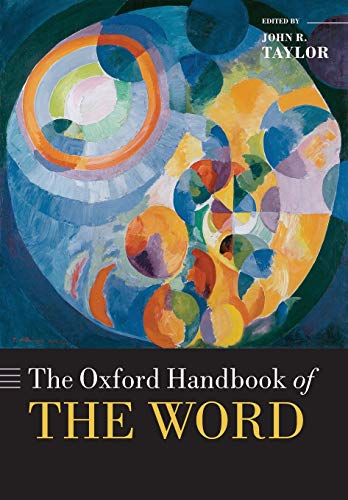 9780198808633: The Oxford Handbook of the Word (Oxford Handbooks)