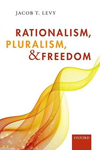 9780198808916: Rationalism, Pluralism, and Freedom
