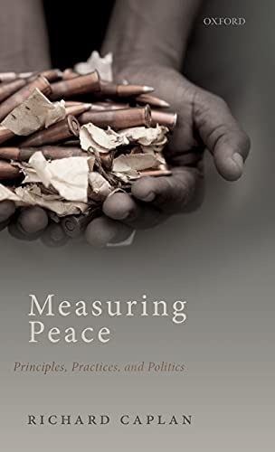 9780198810360: Measuring Peace: Principles, Practices, and Politics
