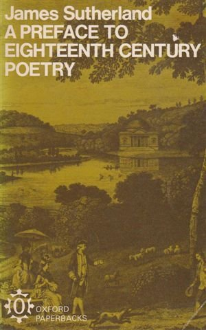 Preface to Eighteenth Century Poetry (Oxford Paperbacks): Sutherland, James R.