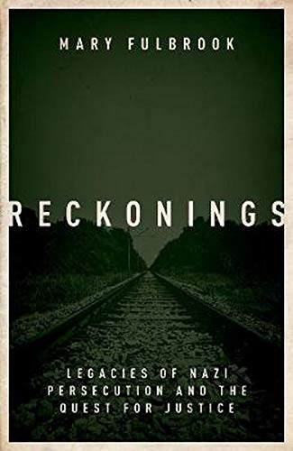 9780198811237: Reckonings: Legacies of Nazi Persecution and the Quest for Justice