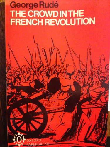 9780198811299: Crowd in the French Revolution (Oxford Paperbacks)