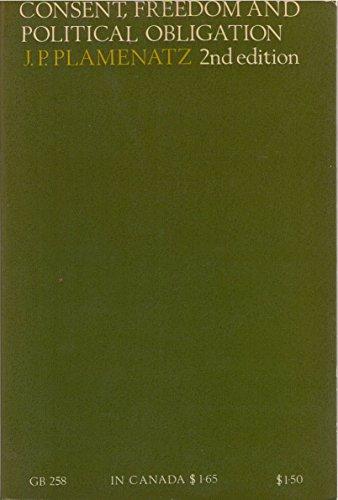 Consent, Freedom and Political Obligation (Oxford Paperbacks): Plamenatz, John Petrov