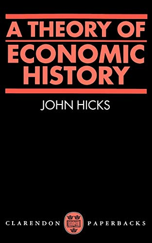 9780198811633: A Theory of Economic History (Oxford Paperbacks)