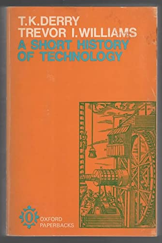 9780198812319: Short History of Technology from the Earliest Times to A.D.1900 (Oxford Paperbacks)