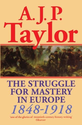 9780198812708: The Struggle for Mastery in Europe: 1848-1918 (Oxford History of Modern Europe)