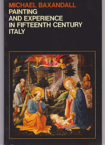 9780198813293: Painting and Experience in 15th Century Italy: a Primer in the Social History of Pictorial Style