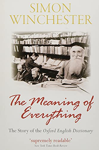 9780198814399: The Meaning of Everything: The Story of the Oxford English Dictionary