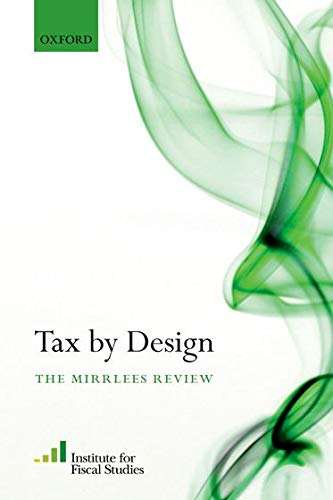 9780198816386: Tax By Design: The Mirrlees Review