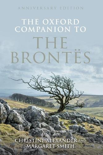 The Oxford Companion to the Brontës: Anniversary edition (Oxford Companions): Alexander, Christine,...