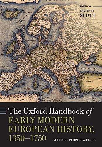 9780198820567: The Oxford Handbook of Early Modern European History, 1350-1750: Volume I: Peoples and Place (Oxford Handbooks)
