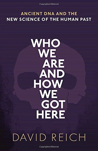 9780198821250: Who We Are and How We Got Here: Ancient DNA and the new science of the human past