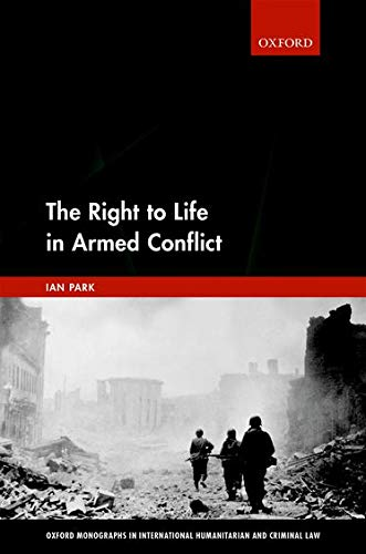 The Right to Life in Armed Conflict: Ian Park