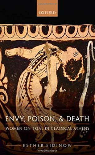 9780198822585: Envy, Poison, & Death: Women on Trial in Classical Athens