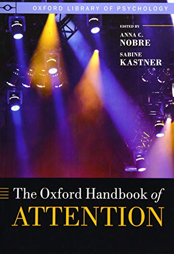 9780198824671: The Oxford Handbook of Attention (Oxford Library of Psychology)