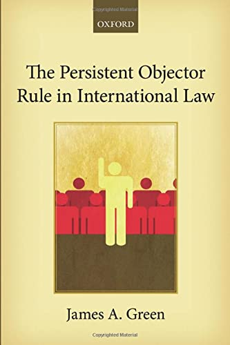 9780198825661: The Persistent Objector Rule in International Law