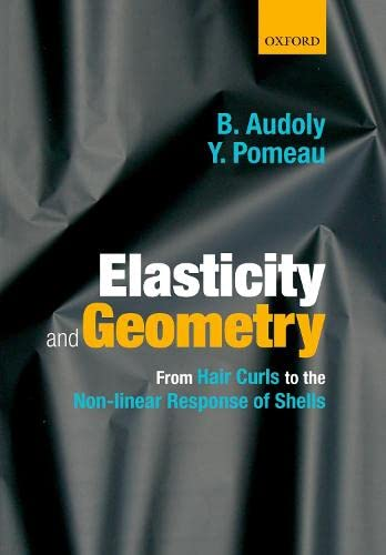 9780198826262: Elasticity and Geometry: From hair curls to the non-linear response of shells