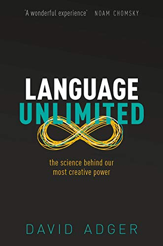 9780198828099: Language Unlimited: The Science Behind Our Most Creative Power