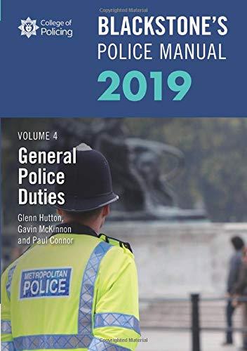 9780198829836: Blackstone's Police Manuals Volume 4: General Police Duties 2019