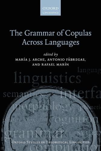 The Grammar of Copulas Across Languages: María J Arche