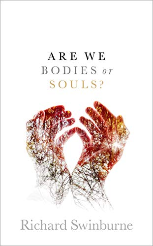 9780198831495: Are We Bodies or Souls?