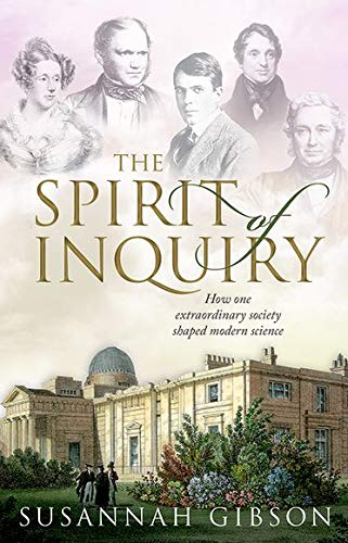 9780198833376: The Spirit of Inquiry: How one extraordinary society shaped modern science