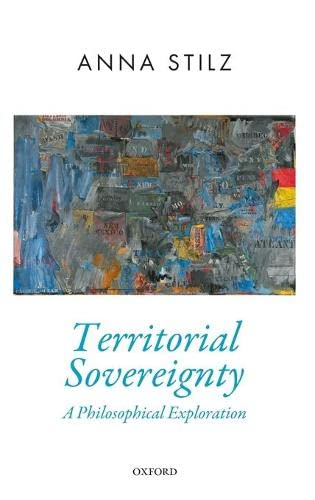 9780198833536: Territorial Sovereignty: A Philosophical Exploration