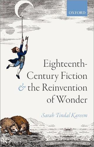 9780198833789: Eighteenth-Century Fiction and the Reinvention of Wonder