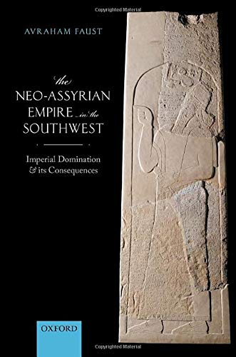 9780198841630: The Neo-Assyrian Empire in the Southwest: Imperial Domination and its Consequences