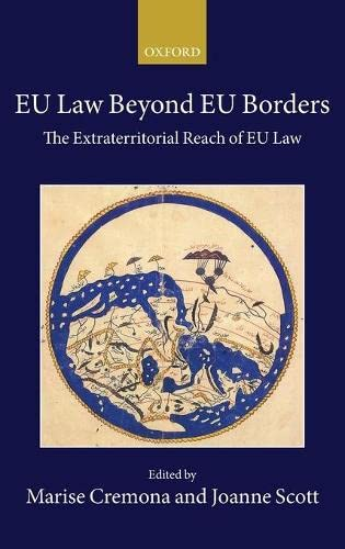 9780198842170: EU Law Beyond EU Borders: The Extraterritorial Reach of EU Law (Collected Courses of the Academy of European Law)
