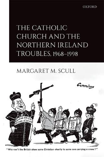 9780198843214: The Catholic Church and the Northern Ireland Troubles, 1968-1998