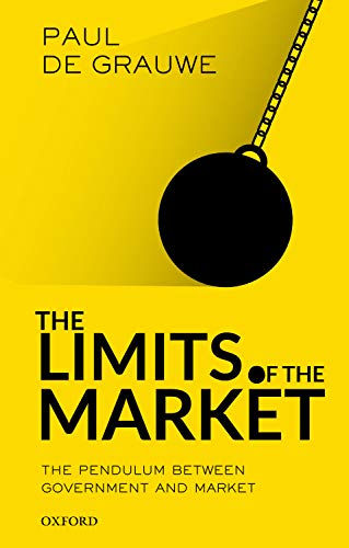 9780198850366: The Limits of the Market: The Pendulum Between Government and Market