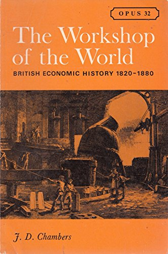 9780198880325: The Workshop of the World: British Economic History from 1820 to 1880 (Opus Books)