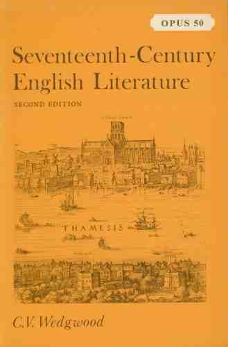 Seventeenth-century English Literature (Oxford Paperbacks) (0198880502) by Wedgwood, C.V.
