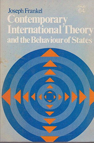 9780198880837: Contemporary International Theory and the Behavior of States (Opus Books)
