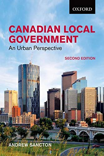 9780199008094: Canadian Local Government: An Urban Perspective