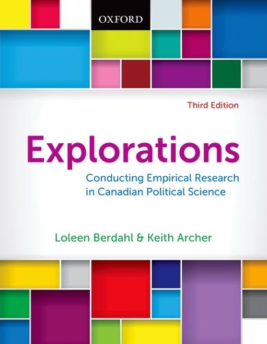 Explorations: Conducting Empirical Research in Canadian Political: Berdahl, Loleen