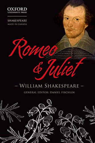 Romeo and Juliet (Shakespeare Made in Canada): Shakespeare, William, Fischlin,